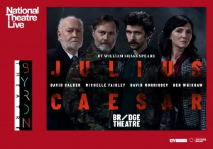 Julius Caesar by William Shakespeare – National Theatre Live Screening presented by Byron Theatre @ Byron Theatre
