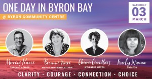 One Day In Byron Bay presented by Bronnie Ware, Marcus Pearce, Chara Caruthers, Karly Nimmo @ Byron Theatre
