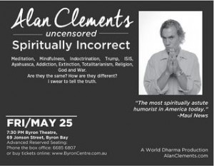 Alan Clements Uncensored: Spiritually Incorrect presented by World Dharma Productions @ Byron Theatre | Byron Bay | New South Wales | Australia