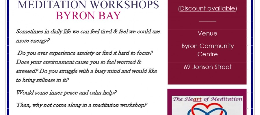 Meditation Workshops presented by The Heart of Meditation at Byron Community Centre