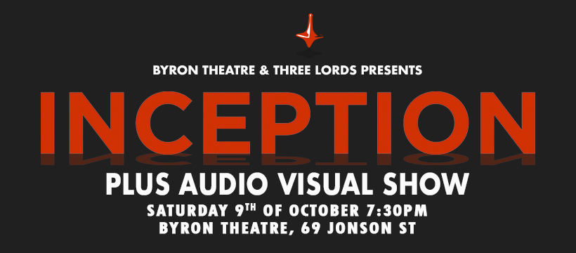 INCEPTION + A/V Show presented by Three Lords & Byron Theatre