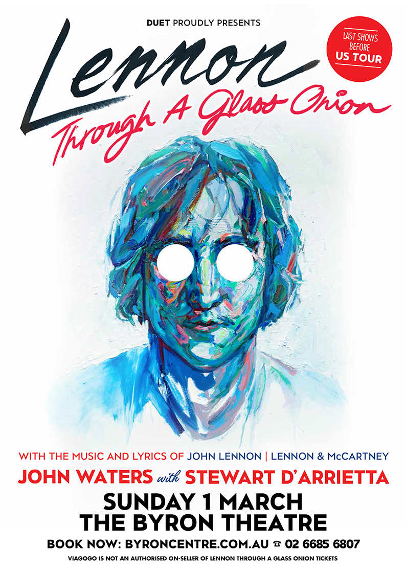Lennon - Through a Glass Onion with John Waters & Stewart D'Arrietta presented by Duet Productions at Byron Theatre