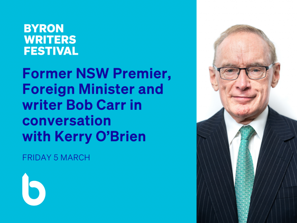 Bob Carr in conversation with Kerry O'Brien presented by Byron Writers Festival at Byron Theatre
