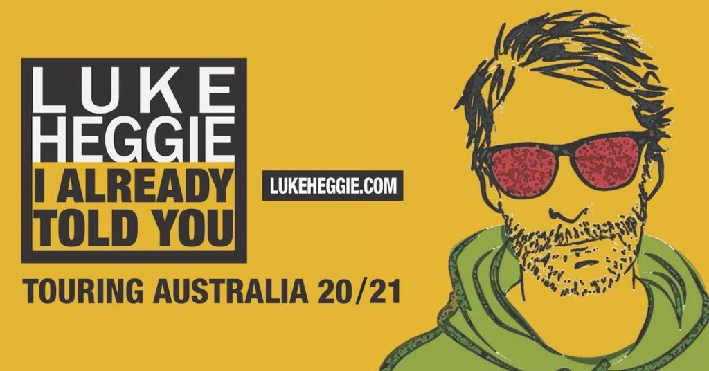 Luke Heggie: I Already Told You - A Greatest Hits Retrospective presented by Century at Byron Theatre