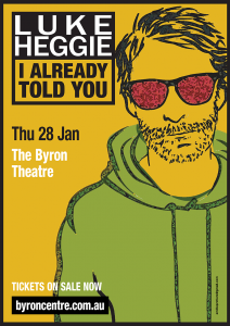 ** POSTPONED** Luke Heggie: I Already Told You - A Greatest Hits Retrospective presented by Century @ Byron Theatre | Byron Bay | New South Wales | Australia